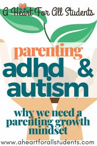 raising kids with adhd and autism with a parenting growth mindset for moms